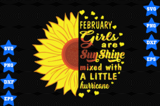 Download Free February Girls Are Sunshine Mixed With A Little Hurricane Graphic for Cricut Explore, Silhouette and other cutting machines.