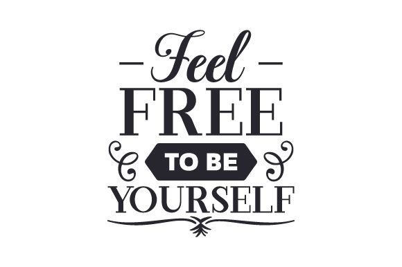 Download Free Feel Free To Be Yourself Svg Cut File By Creative Fabrica Crafts Creative Fabrica for Cricut Explore, Silhouette and other cutting machines.