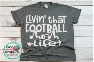 Football Mom Life Graphic Crafts By OneStoneGraphics