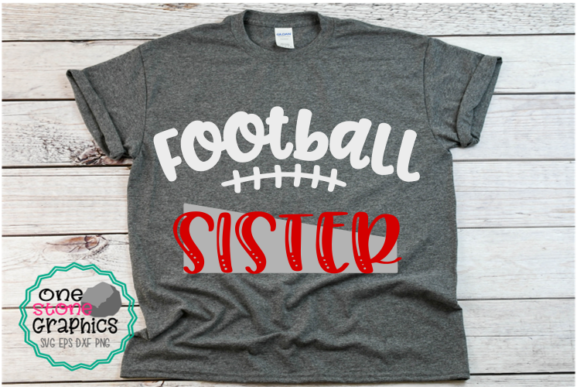 Football Sister Graphic Crafts By OneStoneGraphics