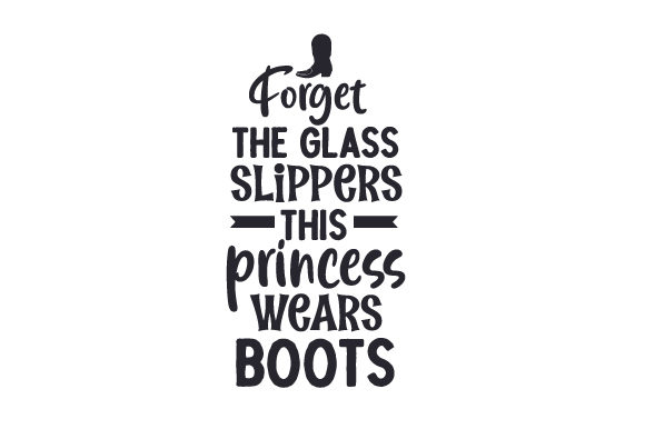 Forget the Glass Slippers This Princess Wears Boots Cowgirl Plotterdatei von Creative Fabrica Crafts