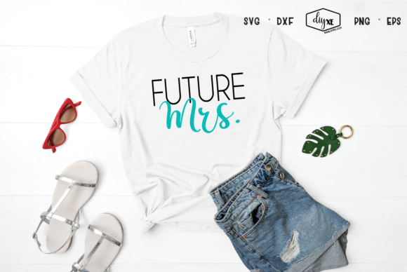 Future Mrs Graphic By Sheryl Holst