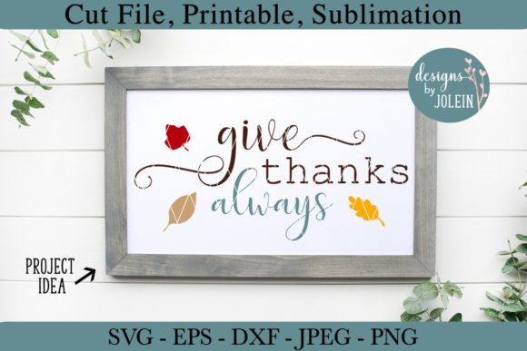 Download Free Give Thanks Always Graphic By Designs By Jolein Creative Fabrica SVG Cut Files