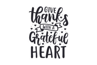 Give Thanks with a Grateful Heart Craft Design By Creative Fabrica Crafts