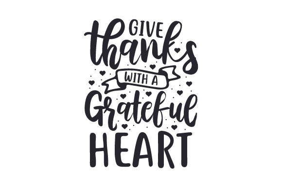 Give Thanks With A Grateful Heart Svg Cut File By Creative