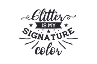 Glitter is My Signature Color Craft Design By Creative Fabrica Crafts