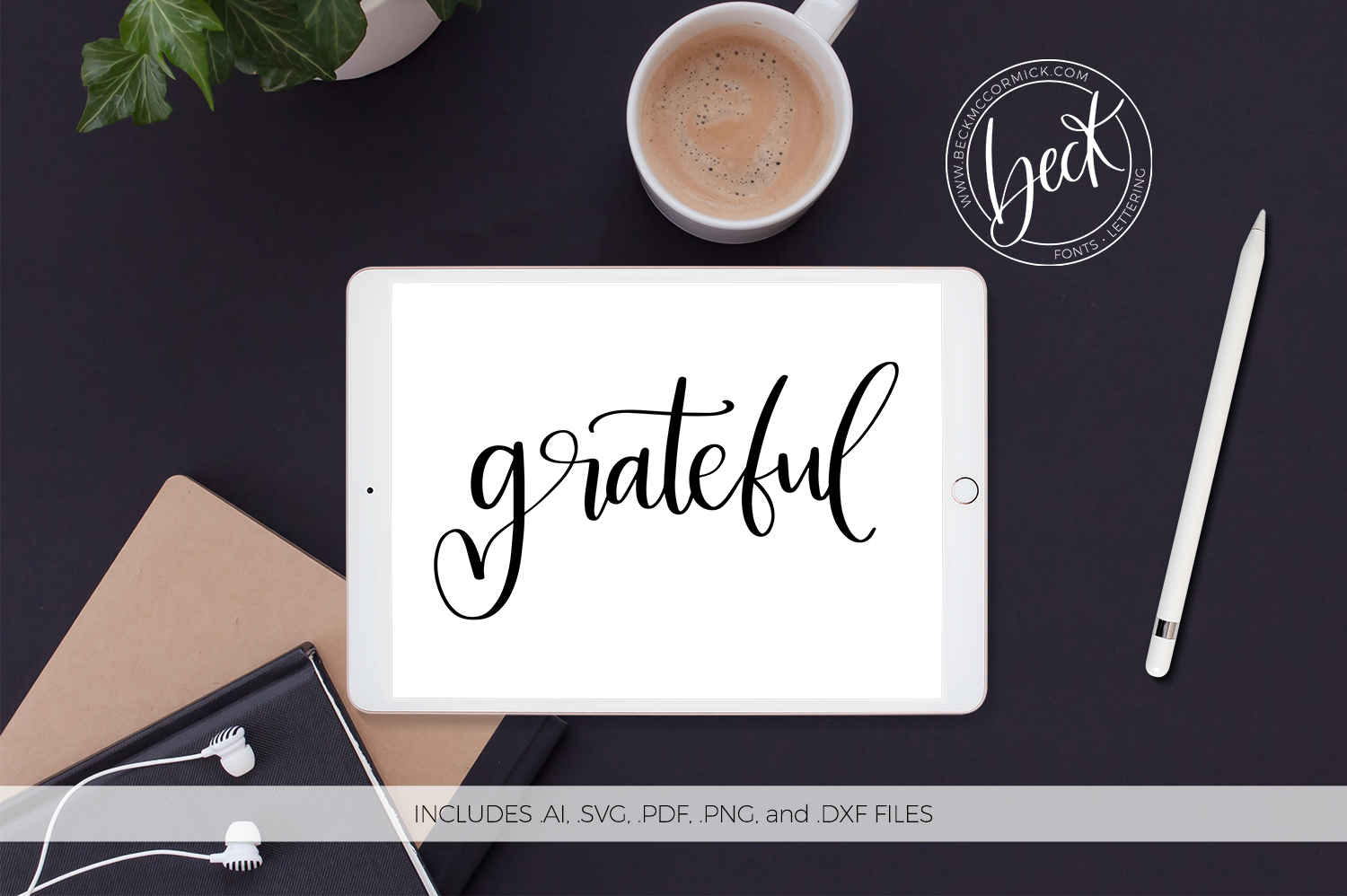 Download Free Grateful Graphic By Beckmccormick Creative Fabrica for Cricut Explore, Silhouette and other cutting machines.
