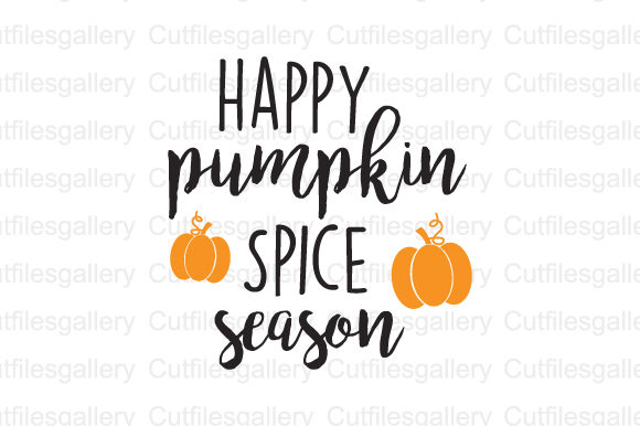 Download Free Happy Pumpkin Spice Season Graphic By Cutfilesgallery Creative for Cricut Explore, Silhouette and other cutting machines.