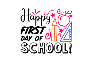Happy First Day of School! - Back to School School & Teachers Craft Cut File By Creative Fabrica Crafts