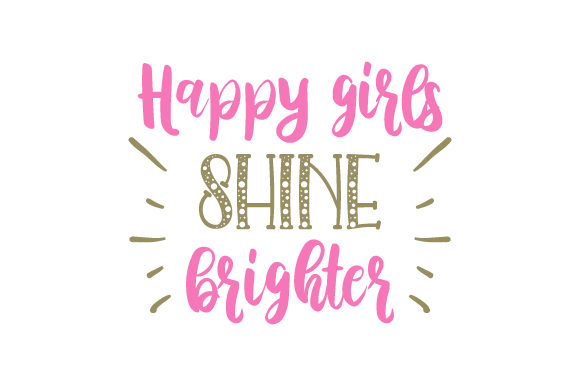 Happy Girls Shine Brighter Craft Design By Creative Fabrica Crafts Image 1