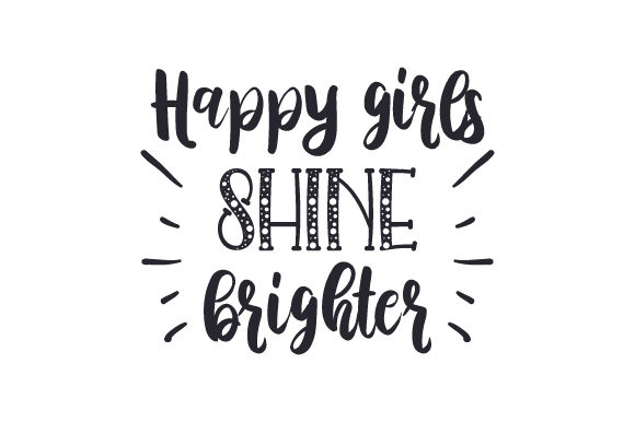 Happy Girls Shine Brighter Craft Design By Creative Fabrica Crafts Image 2