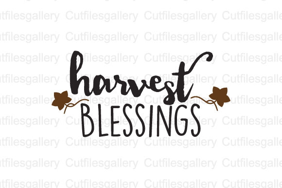 Download Free Harvest Blessings Graphic By Cutfilesgallery Creative Fabrica for Cricut Explore, Silhouette and other cutting machines.