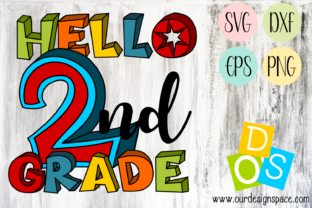 Download Free Hello 2nd Grade Graphic By Our Design Space Creative Fabrica for Cricut Explore, Silhouette and other cutting machines.