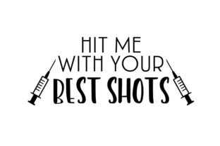 Hit Me with Your Best Shots Craft Design By Creative Fabrica Crafts