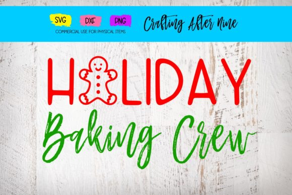 Print on Demand: Holiday Baking Crew Graphic Crafts By Crafting After Nine