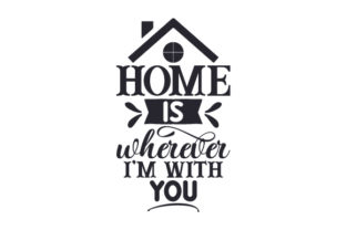 Home is Wherever I'm with You Craft Design By Creative Fabrica Crafts