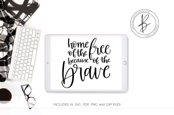 Print on Demand: Home of the Free Becasue of the Brave Graphic Crafts By BeckMcCormick