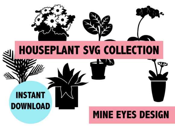 Houseplant SVG Collection Graphic Crafts By Mine Eyes Design