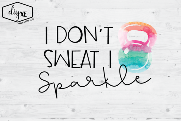 I Don't Sweat I Sparkle Graphic Illustrations By Sheryl Holst