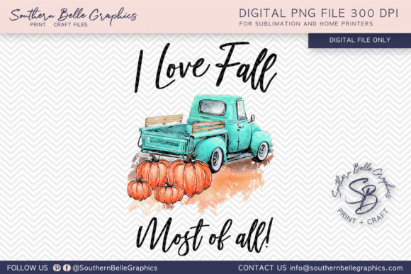 I Love Fall Most of All Fall Pumpkins Graphic Crafts By Southern Belle Graphics