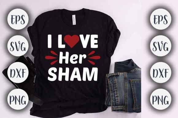 Print on Demand: I Love Her Sham T-shirt Design Graphic Crafts By CreativeArt