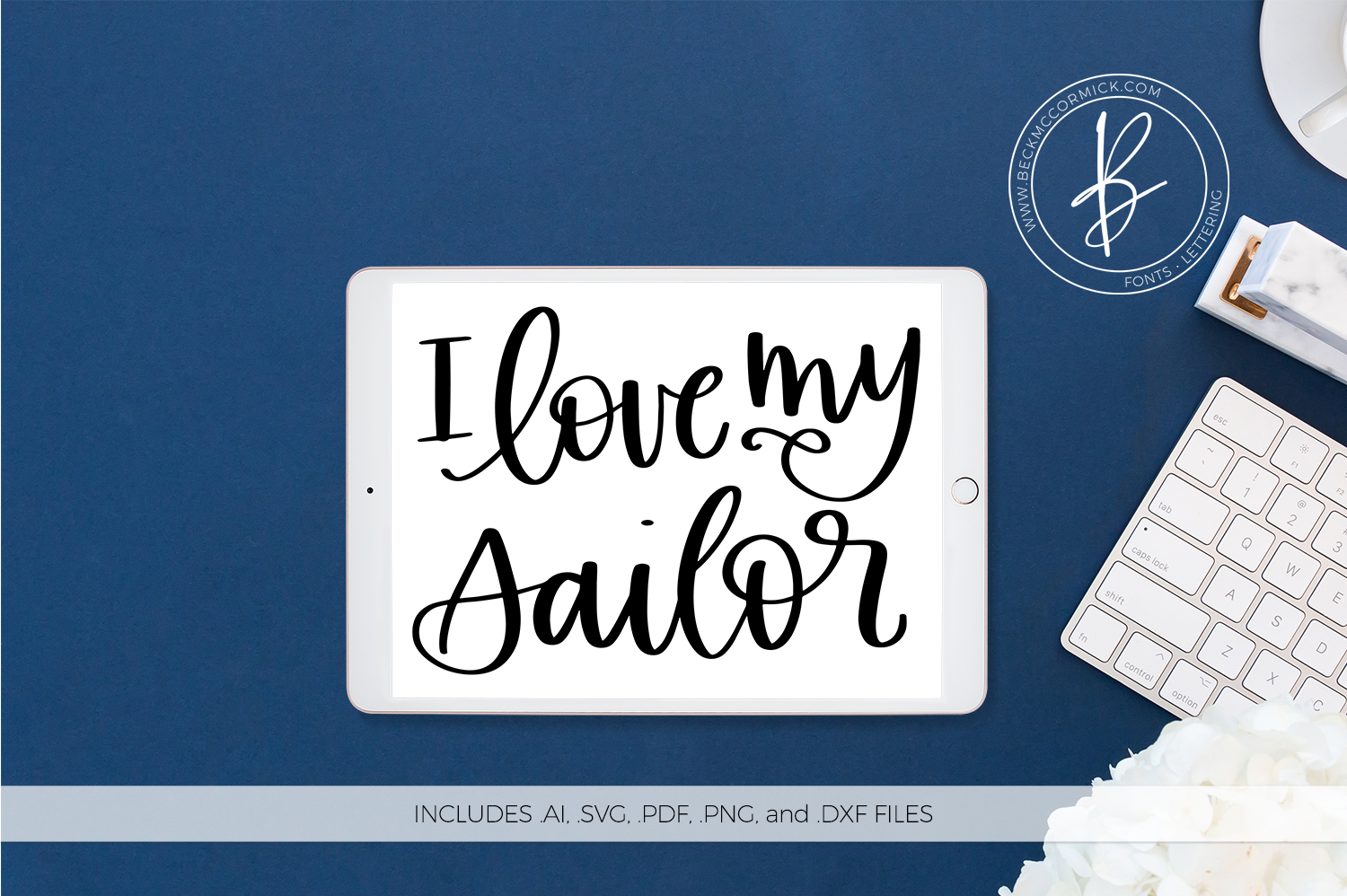 Download Free I Love My Sailor Graphic By Beckmccormick Creative Fabrica for Cricut Explore, Silhouette and other cutting machines.