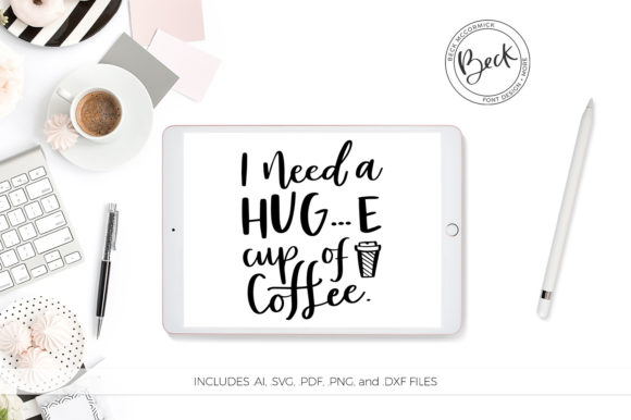 Download Free I Need A Huge Cup Of Coffee Graphic By Beckmccormick Creative SVG Cut Files