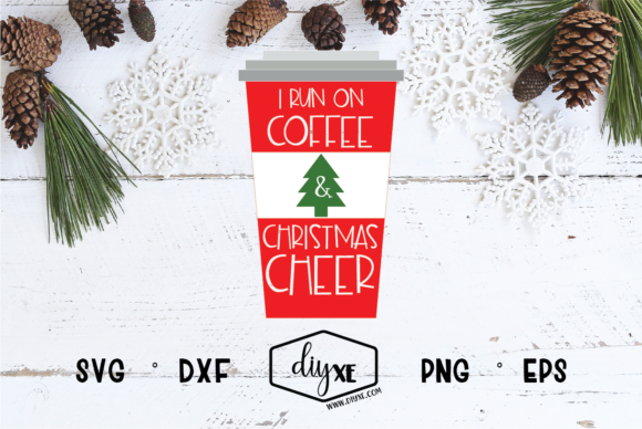 Download Free I Run On Coffee And Christmas Cheer Graphic By Sheryl Holst for Cricut Explore, Silhouette and other cutting machines.