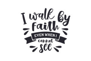 I Walk by Faith Even when I Cannot See Craft Design By Creative Fabrica Crafts