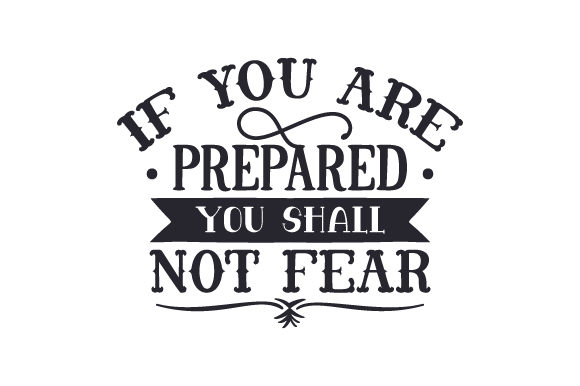 Download Free If You Are Prepared You Shall Not Fear Svg Cut File By Creative for Cricut Explore, Silhouette and other cutting machines.