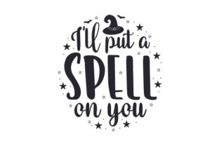 I'll Put a Spell on You Halloween Craft Cut File By Creative Fabrica Crafts