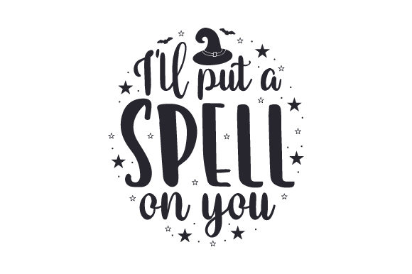 Download Free I Ll Put A Spell On You Svg Cut File By Creative Fabrica Crafts for Cricut Explore, Silhouette and other cutting machines.