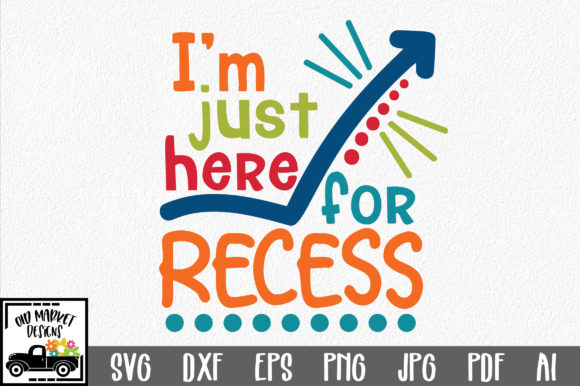Print on Demand: I'm Just Here for Recess Graphic Crafts By oldmarketdesigns
