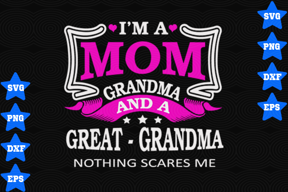 Download Free I M A Mom Grandma Nothing Scares Me Graphic By Awesomedesign for Cricut Explore, Silhouette and other cutting machines.