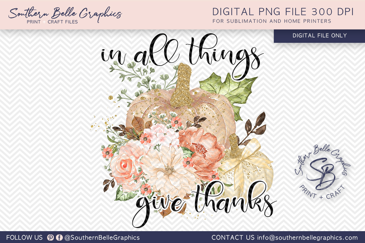 Download Free In All Things Give Thanks Fall Pumpkins Graphic By Southern for Cricut Explore, Silhouette and other cutting machines.