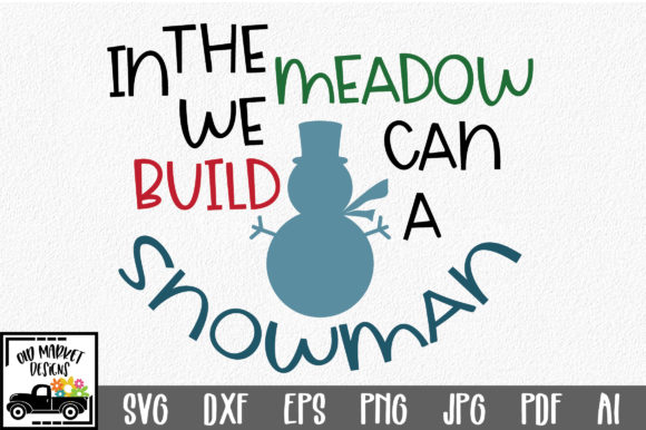 In the Meadow We Can Build a Snowman Graphic Crafts By oldmarketdesigns