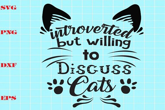 Introverted But Willing To Discuss Cats Graphic By Bien Nguyen