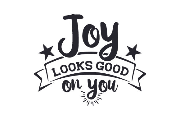 Joy Looks Good on You Quotes Craft Cut File By Creative Fabrica Crafts - Image 1