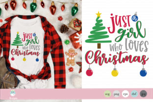 Just a Girl Who Loves Christmas Graphic By thejaemarie