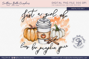 Just a Girl Who Loves Pumpkin Spice Graphic By Southern Belle Graphics