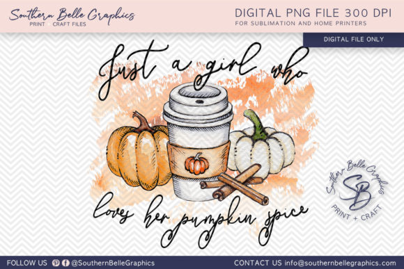 Just a Girl Who Loves Pumpkin Spice Graphic Crafts By Southern Belle Graphics
