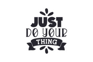 Just Do Your Thing Craft Design By Creative Fabrica Crafts