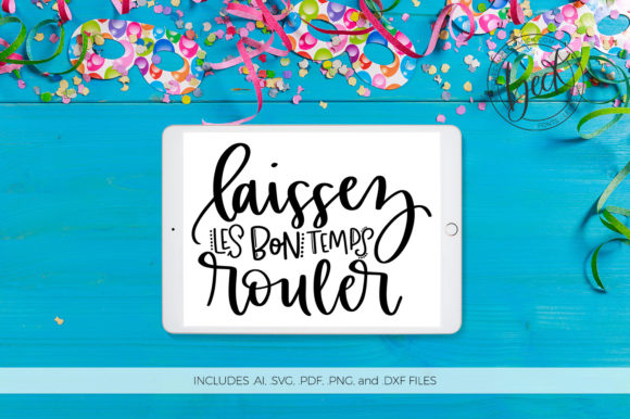 Download Free Laissez Les Bon Temps Rouler Graphic By Beckmccormick Creative for Cricut Explore, Silhouette and other cutting machines.