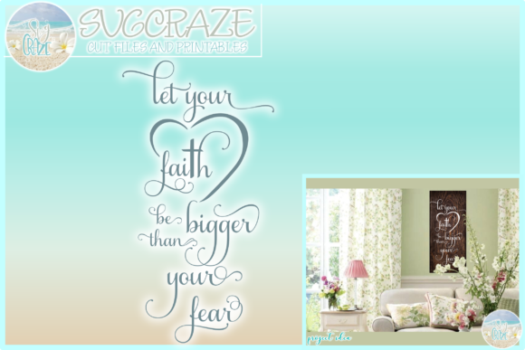 Download Free Let Your Faith Be Bigger Than Your Fear Graphic By Harbor Grace for Cricut Explore, Silhouette and other cutting machines.