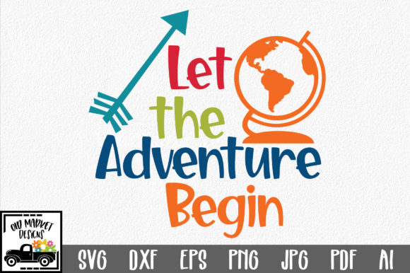 Download Free Let The Adventure Begin Svg Cut File Graphic By Oldmarketdesigns for Cricut Explore, Silhouette and other cutting machines.