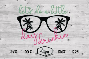 Let's Do a Little Day Drinkin' Graphic By Sheryl Holst
