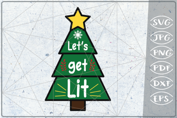 Let's Get Lit Merry Christmas Quote Star Graphic Crafts By Cute Graphic