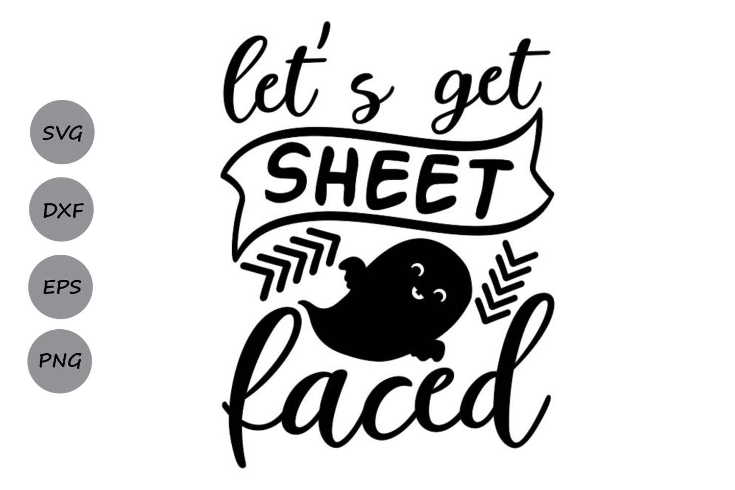 Download Free Let S Get Sheet Faced Svg Graphic By Cosmosfineart Creative for Cricut Explore, Silhouette and other cutting machines.