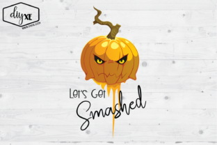 Let's Get Smashed Graphic By Sheryl Holst