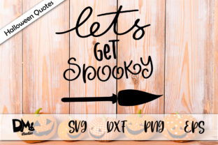 Download Free Lets Get Spooky Halloween Quotes Graphic By Sharon Dmstudio for Cricut Explore, Silhouette and other cutting machines.